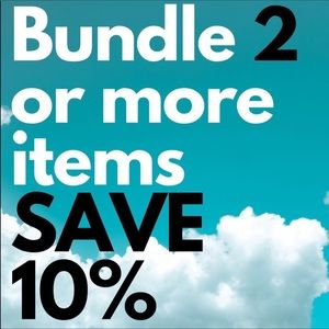 BUNDLE 2 OR MORE ITEMS & SAVE 10%